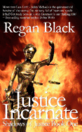 Justice Incarnate: Shadows of Justice Book One