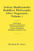 Indian Madhyamaka Buddhist Philosophy After Nagarjuna, Volume 1