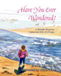 Have You Ever Wondered?: A Wonder Poem