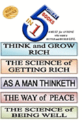 5 Great Books In 1: THINK and GROW RICH. THE SCIENCE of GETTING RICH. AS A MAN THINKETH. THE WAY of PEACE. THE SCIENCE of BEING WELL