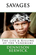 Savages, the Life & Killing of the Yanomami