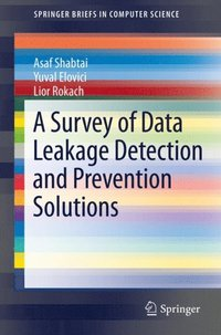 Survey of Data Leakage Detection and Prevention Solutions