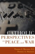 Catholic Perspectives on Peace and War