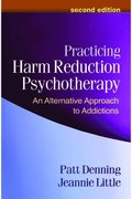 Practicing Harm Reduction Psychotherapy