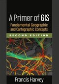 A Primer of GIS, Second Edition