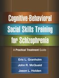 Cognitive-Behavioral Social Skills Training for Schizophrenia