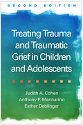Treating Trauma and Traumatic Grief in Children and Adolescents, Second Edition