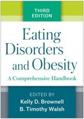 Eating Disorders and Obesity, Third Edition