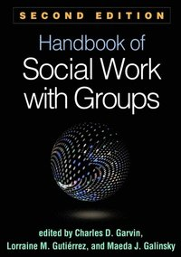 Handbook of Social Work with Groups, Second Edition