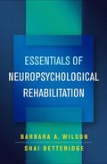 Essentials of Neuropsychological Rehabilitation