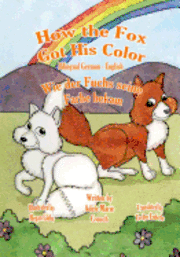 How the Fox Got His Color Bilingual German English