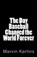 The Day Baseball Changed the World Forever