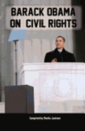 Barack Obama on Civil Rights: The Most Important Speeches on Civil Rights from Our 44th President