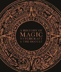 History Of Magic, Witchcraft, And The Occult