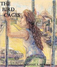 Bird Cages (A Novella)
