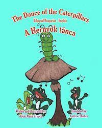 The Dance of the Caterpillars Bilingual Hungarian English