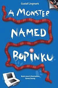 A Monster Named Bopinku