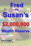 Fred and Susan's $2,000,000 Wealth ReserveTM