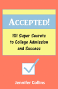 Accepted: 101 Super Secrets to College Admission and Success