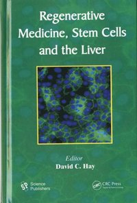 Regenerative Medicine, Stem Cells and the Liver