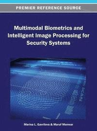 Multimodal Biometrics and Intelligent Image Processing for Security Systems