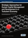 Strategic Approaches for Human Capital Management and Development in a Turbulent Economy