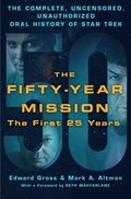 Fifty-Year Mission: The Complete, Uncensored, Unauthorized Oral History of Star Trek: The First 25 Years