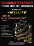 Criminality Exposed Colombo Hilton Hotel Construction Perversely Covered-Up'