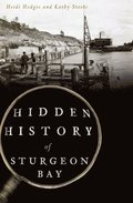 Hidden History of Sturgeon Bay