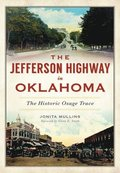 The Jefferson Highway in Oklahoma: The Historic Osage Trace