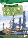Finding Out About Coal Oil and Natural Gas