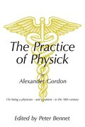 Practice of Physick by Alexander Gordon