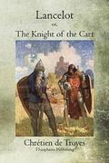 Lancelot: or, The Knight of the Cart