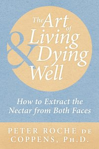 The Art of Living &; Dying Well