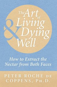 Art of Living & Dying Well