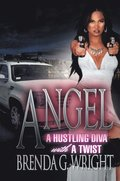 Angel: a Hustling Diva with a Twist