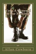 You; A General in the Making!: The General