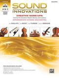 Sound Innovations for String Orchestra -- Creative Warm-Ups: Exercises for Intonation, Rhythm, Bowing, and Creativity for Intermediate String Orchestr