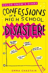 Chloe Snow's Diary: Confessions of a High School Disaster