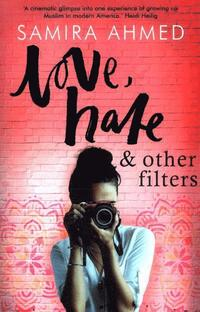 Love, hate & other filters / Samira Ahmed.