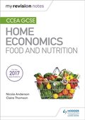My Revision Notes: CCEA GCSE Home Economics: Food and Nutrition