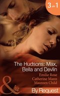 Hudsons: Max, Bella and Devlin: Bargained Into Her Boss's Bed / Scene 3 / Propositioned Into a Foreign Affair / Scene 4 / Seduced Into a Paper Marriage (Mills & Boon By Request)