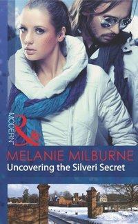 Uncovering the Silveri Secret (Mills & Boon Modern)