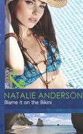 Blame It On The Bikini (Mills & Boon Modern)