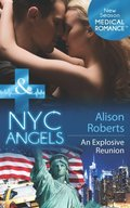 NYC Angels: An Explosive Reunion (Mills & Boon Medical) (NYC Angels, Book 8)