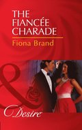 Fiancee Charade (Mills & Boon Desire) (The Pearl House, Book 4)