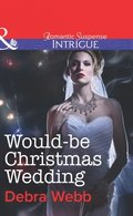 Would-Be Christmas Wedding (Mills & Boon Intrigue) (Colby Agency: The Specialists, Book 3)