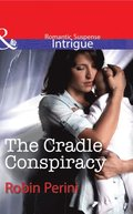 Cradle Conspiracy (Mills & Boon Intrigue)