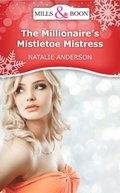 Millionaire's Mistletoe Mistress (Mills & Boon Short Stories)