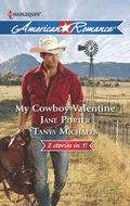 My Cowboy Valentine: Be Mine, Cowboy / Hill Country Cupid (Mills & Boon American Romance)